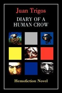 Diary Of A Human Crow: Hemofiction Novel