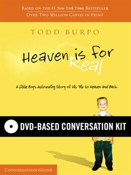Book Heaven Is For Real DVD-Based Conversation Kit by Todd Burpo