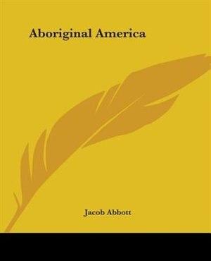 Aboriginal America by Richard W. Farwell
