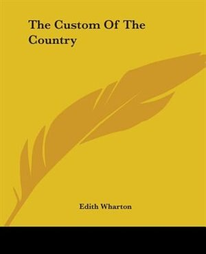 The Custom Of The Country de Edith Wharton