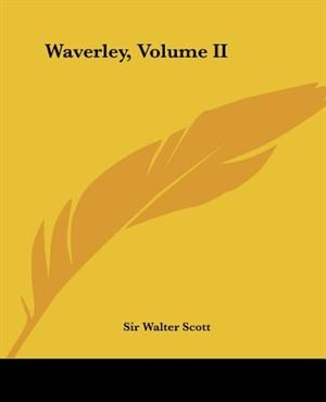 Waverley, Volume Ii by WALTER SCOTT