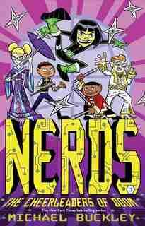 NERDS: Book Three: The Cheerleaders of Doom by Michael Buckley