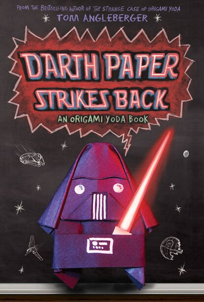 Darth Paper Strikes Back (origami Yoda #2): An Origami Yoda Book by Tom Angleberger