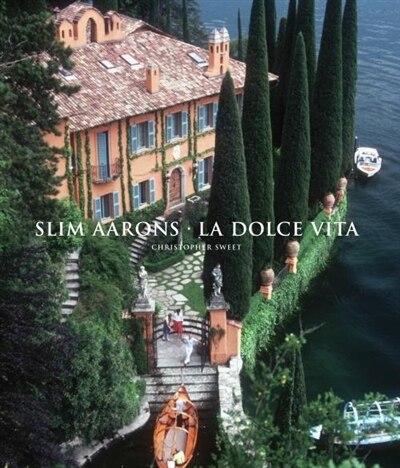 Slim Aarons: La Dolce Vita by Slim Aarons
