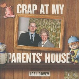 Book Crap At My Parents' House by Joel Dovev