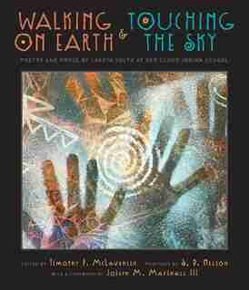 Walking On Earth And Touching The Sky: Poetry And Prose By Lakota Youth At Red Cloud Indian School by Timothy Mclaughlin