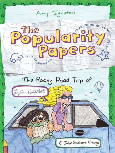 The Popularity Papers: Book Four: The Rocky Road Trip Of Lydia Goldblatt & Julie Graham-chang by Amy Ignatow