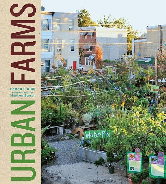 Urban Farms by Sarah C. Rich