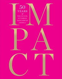 Impact: 50 Years Of The Cfda