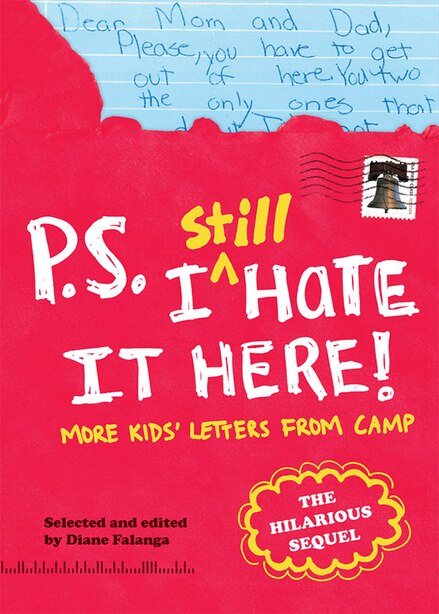 P.s. I Still Hate It Here: More Kids' Letters From Camp by Diane Falanga