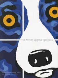 The Art Of George Rodrigue by Ginger Danto