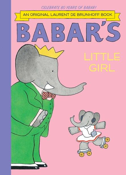 Babar's Little Girl by Laurent De Brunhoff