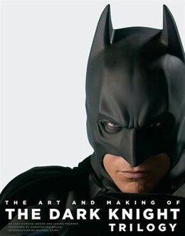 Book The Art And Making Of The Dark Knight Trilogy: The Art And Making Of The Dark Knight Trilogy by Jody Duncan Jesser