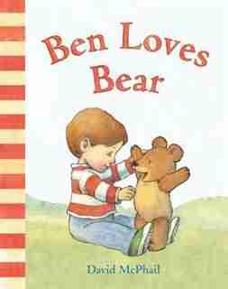 Ben Loves Bear by David Mcphail