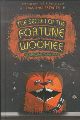 Book The Secret Of The Fortune Wookiee: An Origami Yoda Book by Tom Angleberger