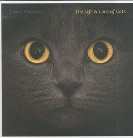 Book The Life And Love Of Cats by Lewis Blackwell