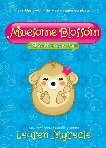 Awesome Blossom (a Flower Power Book #4): A Flower Power Book by Lauren Myracle