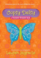 Oopsy Daisy (a Flower Power Book #3): A Flower Power Book