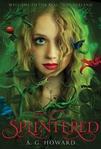 Book Splintered (splintered Series #1): Splintered Book One by A. G. Howard