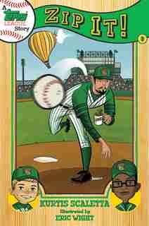 A Topps League Story: Book Three: Zip It! by Kurtis Scaletta