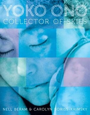 Yoko Ono: Collector Of Skies by Nell Beram