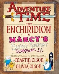 Adventure Time: The Enchiridion & Marcy?s Super Secret Scrapbook!!!