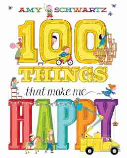 100 Things That Make Me Happy by Amy Schwartz