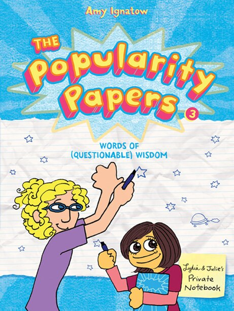 The Popularity Papers: Book Three: Words Of (questionable) Wisdom From Lydia Goldblatt & Julie Graham-chang by Amy Ignatow