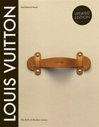 Louis Vuitton: The Birth Of Modern Luxury Updated Edition: The Birth Of Modern Luxury Updated…