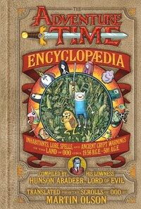 The Adventure Time Encyclopaedia: Inhabitants, Lore, Spells, And Ancient Crypt Warnings Of The Land…