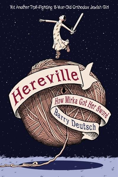 Hereville: How Mirka Got Her Sword by Barry Deutsch