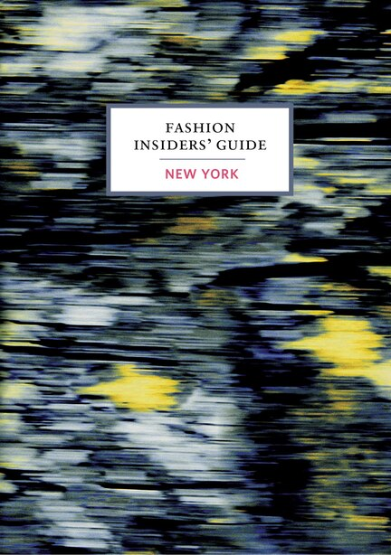 The Fashion Insider's Guide To New York by Carole Sabas