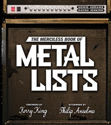 The Merciless Book Of Metal Lists de Howie Abrams