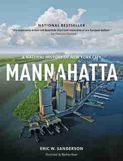 Mannahatta: A Natural History Of New York City by Eric Sanderson