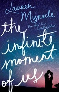 Book Infinite Moment Of Us by Lauren Myracle