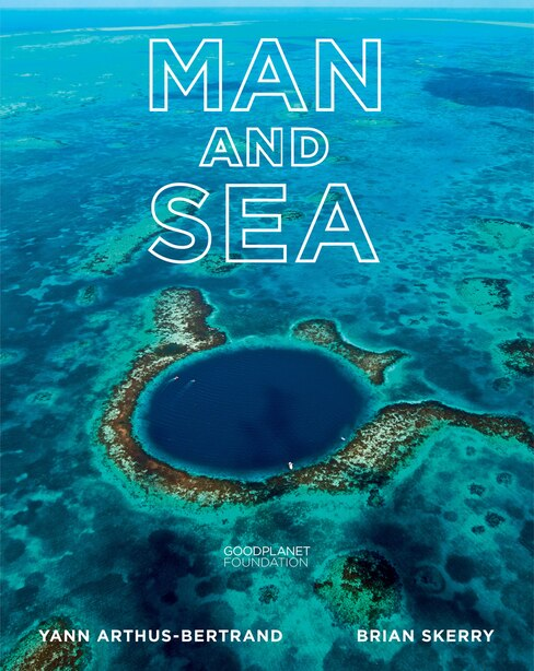 Man And Sea: Planet Ocean by YANN ARTHUS-BERTRAND