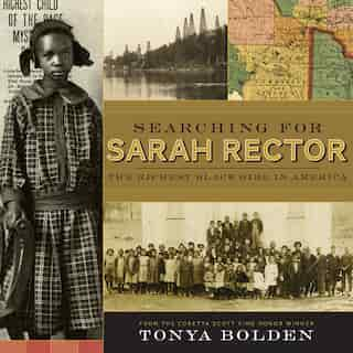 Searching For Sarah Rector: The Richest Black Girl In America by Tonya Bolden