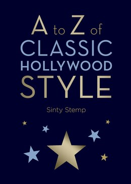 Book A to Z of Classic Hollywood Style by Sinty Stemp