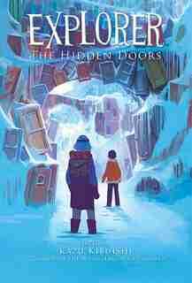 Explorer: The Hidden Doors by Kazu Kibuishi