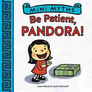 Be Patient, Pandora! (mini Myths) by Joan Holub