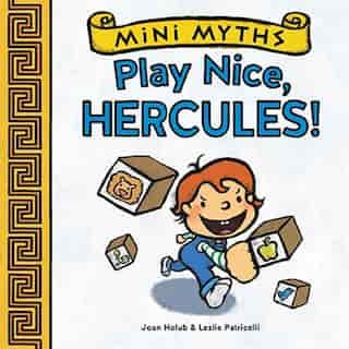 Play Nice, Hercules! (mini Myths) by Joan Holub