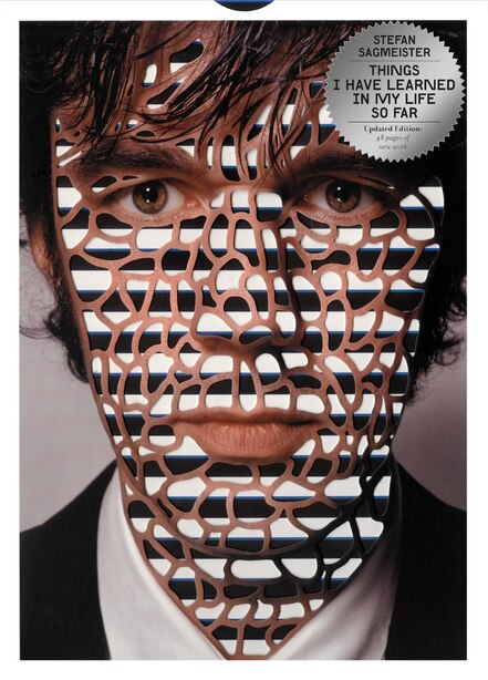 Things I Have Learned In My Life So Far, Updated Edition by Stefan Sagmeister