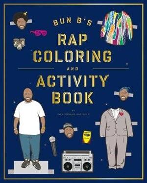 Bun B's Rapper Coloring And Activity Book by Shea Serrano