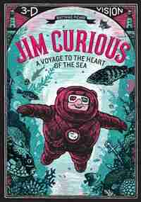 Jim Curious: A Voyage To The Heart Of The Sea In 3-d Vision by Matthias Picard