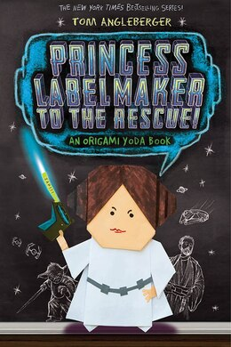 Book Princess Labelmaker To The Rescue! (origami Yoda #5): An Origami Yoda Book by Tom Angleberger