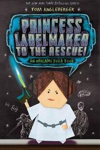 Princess Labelmaker To The Rescue: An Origami Yoda Book