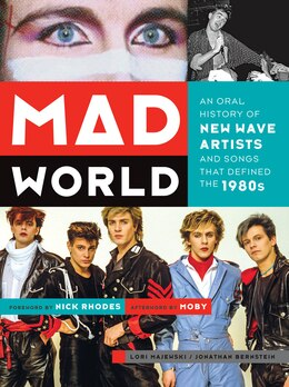Book Mad World: An Oral History Of New Wave Artists And Songs That Defined The 1980s by Lori Majewski