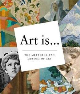 Book Art Is... by The Metropolitan Museum Of Art