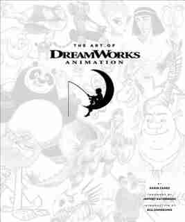 The Art Of Dreamworks Animation: Celebrating 20 Years Of Art by Ramin Zahed
