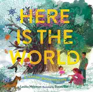 Here Is The World: A Year Of Jewish Holidays: A Year Of Jewish Holidays by Lesléa Newman